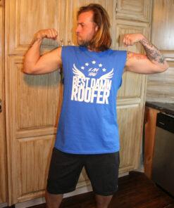 Best Damn Roofer in America Sleeveless T