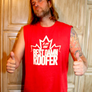 Canadian Best Damn Roofer T