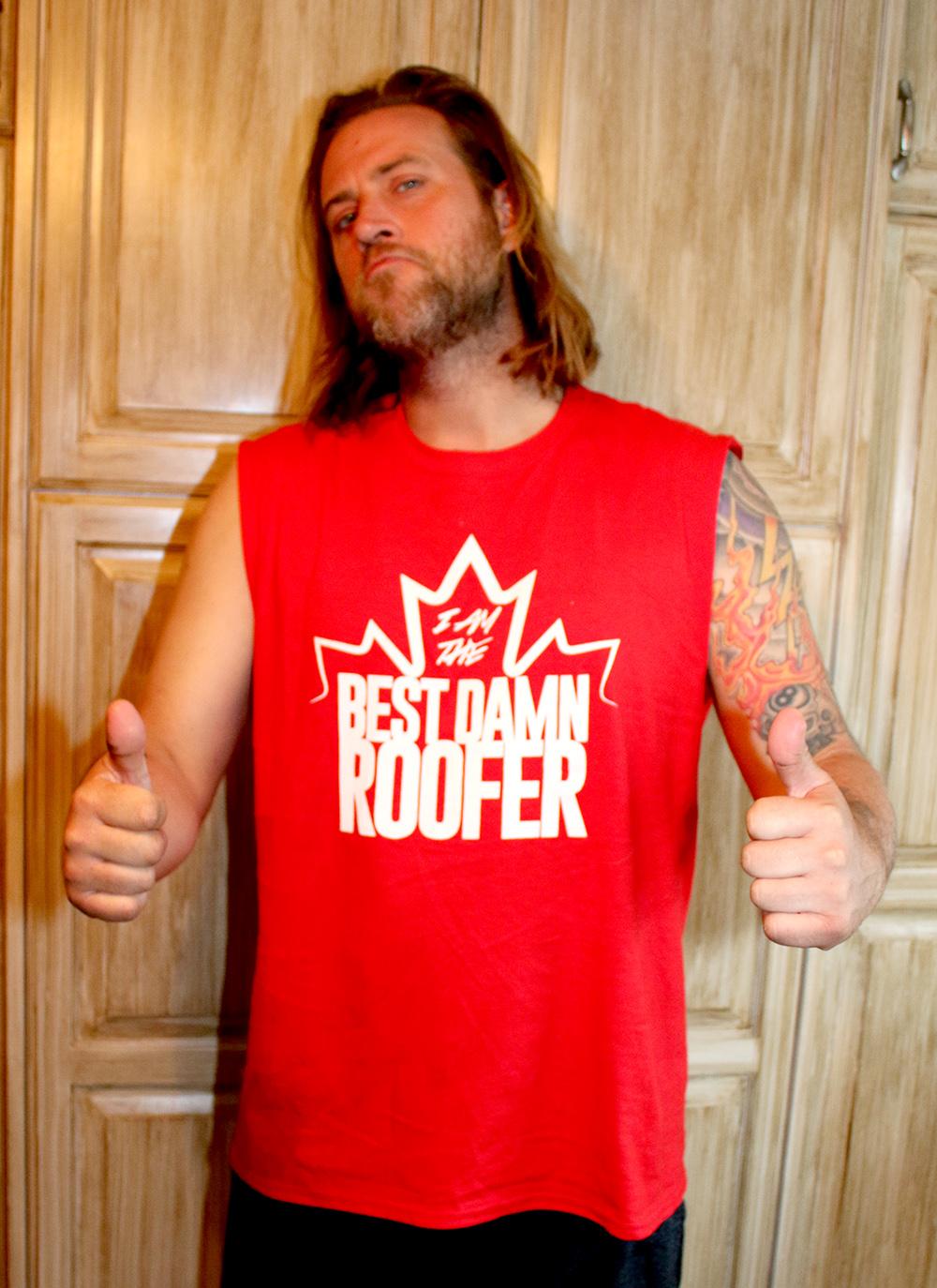 Canadian Best Damn Roofer T